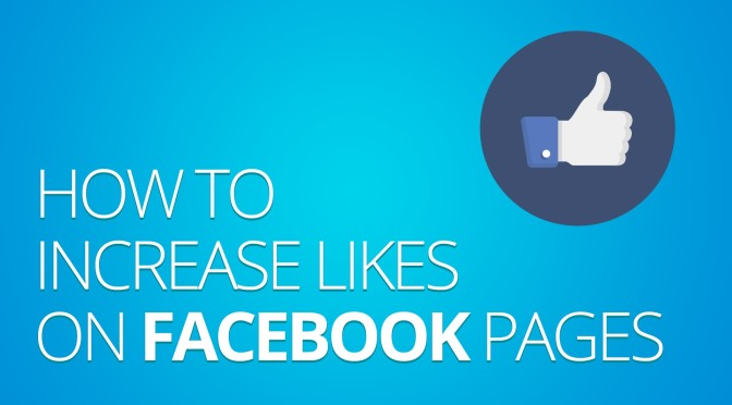 TIPS AND TRICKS ON HOW TO INCREASE FACEBOOK PAGE LIKES