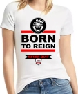 ladies tshirst born to reign